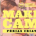 MAKERCAMP // Férias Criativas para os mais novos